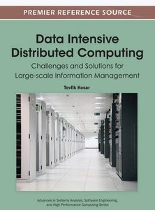 Data Intensive Distributed Computing: Challenges and Solutions for Large-scale Information Management (Hardcover)