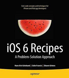 iOS 6 Recipes: A Problem-Solution Approach (Paperback)-cover