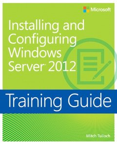 Training Guide: Installing and Configuring Windows Server 2012 (Paperback)