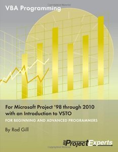 VBA Programming for Microsoft Project '98 through 2010 with an Introduction to VSTO (Paperback)