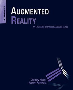 Augmented Reality: An Emerging Technologies Guide to AR (Paperback)