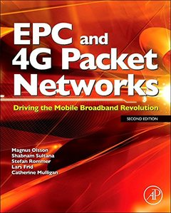 EPC and 4G Packet Networks: Driving the Mobile Broadband Revolution, 2/e (Hardcover)-cover