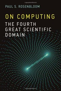 On Computing: The Fourth Great Scientific Domain (Hardcover)-cover