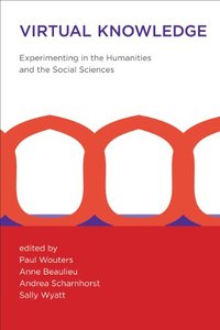 Virtual Knowledge: Experimenting in the Humanities and the Social Sciences (Hardcover)-cover