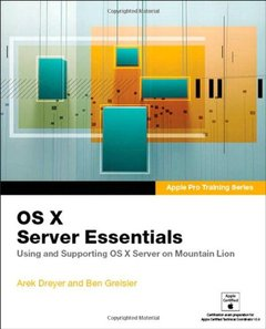 Apple Pro Training Series: OS X Server Essentials: Using and Supporting OS X Server on Mountain Lion (Paperback)-cover