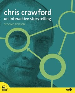Chris Crawford on Interactive Storytelling, 2/e (Paperback)-cover