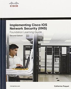 Implementing Cisco IOS Network Security (IINS 640-554) Foundation Learning Guide, 2/e (Hardcover)-cover
