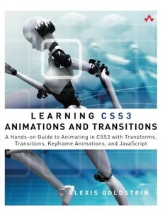 Learning CSS3 Animations and Transitions: A Hands-on Guide to Animating in CSS3 with Transforms, Transitions, Keyframes, and JavaScript (Paperback)-cover