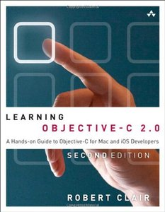 Learning Objective-C 2.0: A Hands-on Guide to Objective-C for Mac and iOS Developers, 2/e (Paperback)