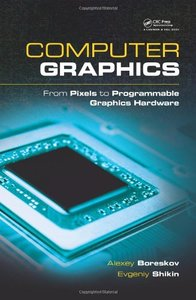 Computer Graphics: From Pixels to Programmable Graphics Hardware (Hardcover)-cover