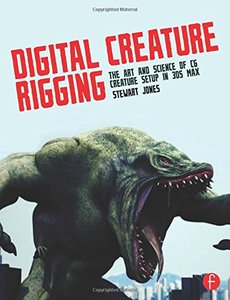 Digital Creature Rigging: The Art and Science of CG Creature Setup in 3ds Max (Paperback)-cover