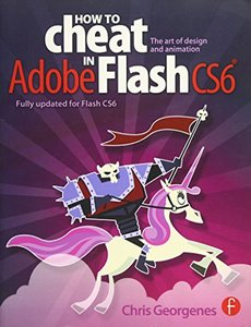 How to Cheat in Adobe Flash CS6: The Art of Design and Animation (Paperback)-cover