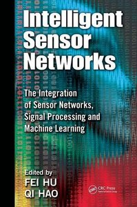 Intelligent Sensor Networks: The Integration of Sensor Networks, Signal Processing and Machine Learning (Hardcover)-cover