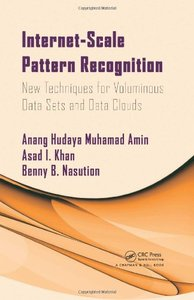 Internet-Scale Pattern Recognition: New Techniques for Voluminous Data Sets and Data Clouds (Hardcover)