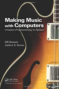 Making Music with Computers: Creative Programming in Python (Paperback)-cover
