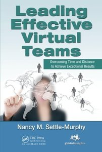Leading Effective Virtual Teams: Overcoming Time and Distance to Achieve Exceptional Results (Paperback)-cover
