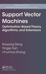 Support Vector Machines: Optimization Based Theory, Algorithms, and Extensions (Hardcover)-cover