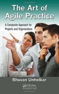 The Art of Agile Practice: A Composite Approach for Projects and Organizations (Hardcover)-cover