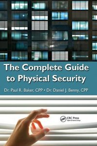 The Complete Guide to Physical Security (Hardcover)