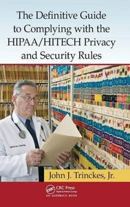 The Definitive Guide to Complying with the HIPAA/HITECH Privacy and Security Rules (Hardcover)-cover
