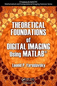 Theoretical Foundations of Digital Imaging Using MATLAB (Hardcover)-cover