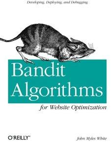 Bandit Algorithms for Website Optimization (Paperback)