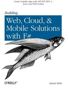 Building Web, Cloud, and Mobile Solutions with F# (Paperback)-cover