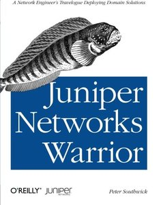 Juniper Networks Warrior: A Guide to the Rise of Juniper Networks Implementations (Paperback)