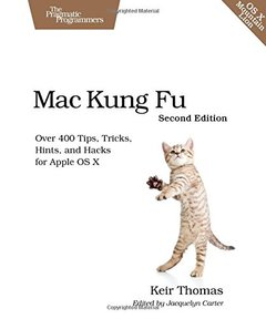 Mac Kung Fu: Over 400 Tips, Tricks, Hints, and Hacks for Apple OS X, 2/e (Paperback)-cover