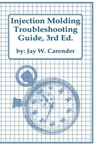 Injection Molding Troubleshooting Guide, 3/e (Paperback)-cover