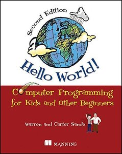 Hello World!: Computer Programming for Kids and Other Beginners, 2/e (Paperback)-cover