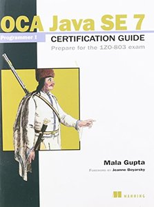 OCA Java SE 7 Programmer I Certification Guide: Prepare for the 1ZO-803 exam (Paperback)-cover