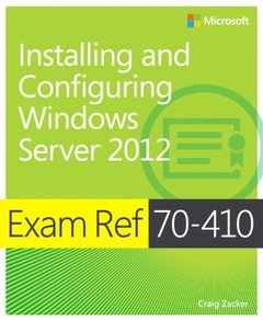 Exam Ref 70-410: Installing and Configuring Windows Server 2012 (Paperback)-cover