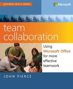 Team Collaboration: Using Microsoft Office for More Effective Teamwork (Paperback)-cover
