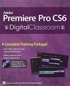 Premiere Pro CS6 Digital Classroom (Paperback)-cover