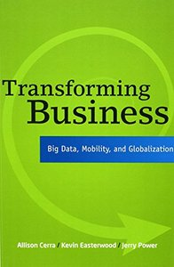 Transforming Business: Big Data, Mobility, and Globalization (Paperback)-cover