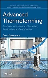 Advanced Thermoforming: Methods, Machines and Materials, Applications and Automation (Hardcover)-cover