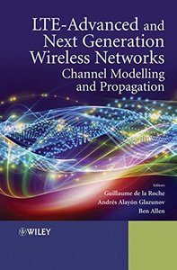 LTE-Advanced and Next Generation Wireless Networks: Channel Modelling and Propagation (Hardcover)-cover
