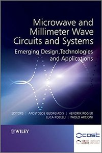 Microwave and Millimeter Wave Circuits and Systems: Emerging Design, Technologies and Applications, 2/e (Hardcover)