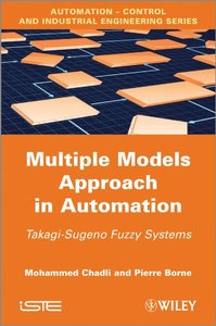 Multiple Models Approach in Automation: Takagi-Sugeno Fuzzy Systems (Hardcover)-cover