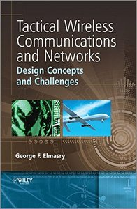 Tactical Wireless Communications and Networks: Design Concepts and Challenges, 2/e (Hardcover)-cover