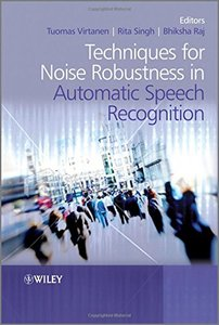 Techniques for Noise Robustness in Automatic Speech Recognition (Hardcover)-cover