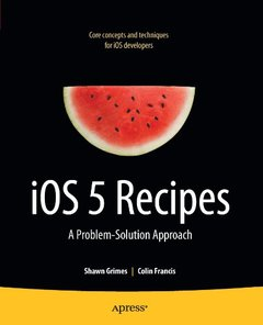 iOS 5 Recipes: A Problem-Solution Approach (Paperback)-cover