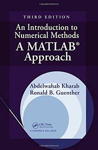 An Introduction to Numerical Methods: A MATLAB Approach, 3/e (Hardcover)-cover