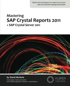 Mastering SAP Crystal Reports 2011: + SAP Crystal Server 2011 (Paperback)
