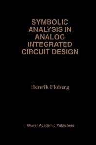 Symbolic Analysis in Analog Integrated Circuit Design (Hardcover)-cover