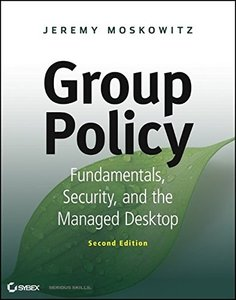 Group Policy: Fundamentals, Security, and the Managed Desktop, 2/e (Paperback)-cover