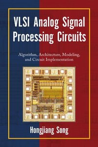 VLSI Analog Signal Processing Circuits: Algorithm, Architecture, Modeling, and Circuit Implementation (Paperback)-cover