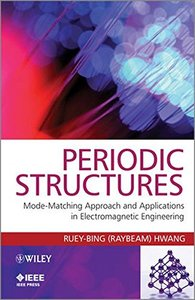 Periodic Structures: Mode-Matching Approach and Applications in Electromagnetic Engineering (Hardcover)