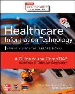Healthcare Information Technology Exam Guide for CompTIA Healthcare IT Technician and HIT Pro Certifications (Paperback)-cover